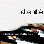 Absinthe A Rendezvous At Nirvana