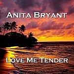 Anita Bryant Love Me Tender
