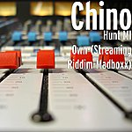 Chino Hunt Mi Own-(Streaming Riddim-Madboxx)