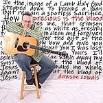 Dawson Cowals Precious Is The Blood