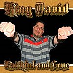 King David Faithful And True