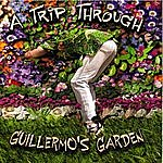 Guillermo A Trip Through Guillermo's Garden