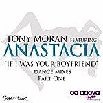 Tony Moran If I Was Your Boyfriend (Feat. Anastacia) [Dance Mixes, Pt. 1]