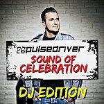 Pulsedriver Sound Of Celebration (Dj Edition)