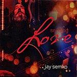 Jay Semko Sending Love