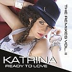 Katrina Ready To Love-The Remixes Vol II