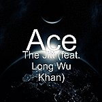 Ace The Jitt (Feat. Long Wu Khan)