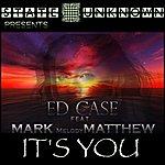 Ed Case It's You