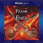 Frank Enea Blues Vol. 2: Frank Enea-Hellbound Blues