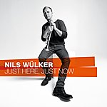 Nils Wülker Just Here, Just Now