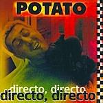 Potato Directo, Directo