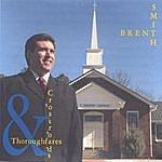 Brent Smith Thoroughfares & Crossroads