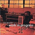 Sara Brenner Work In Progress