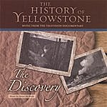 Brian McBride The History Of Yellowstone - The Discovery