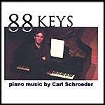 Carl Schroeder 88 Keys: Piano Music By Carl Schroeder