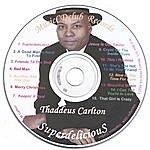 Thaddeus Carlton Superdelicious