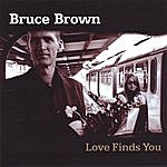 Bruce Brown Love Finds You
