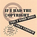 Carla Ulbrich If I Had The Copyright (The F Word Song)