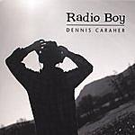 Dennis Caraher Radio Boy