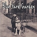 Blue Yard Garden No Good Sundays