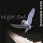 Max Groove Night Owl