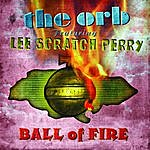 The Orb Ball Of Fire (Featuring Lee Scratch Perry)