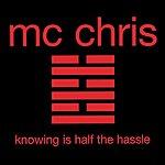 MC Chris Knowing Is Half The Hassle