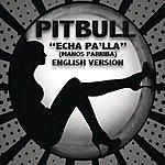 Pitbull Echa Pa'lla (Manos Pa'rriba)