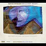 David Friesen Brilliant Heart