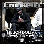 Crooked I Million Dollar $tory (The Ep)