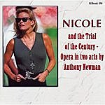Anthony Newman Nicole And The Trial Of The Century - An Opera In Two Acts