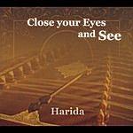 Harida Close Your Eyes And See