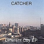 Catcher Different City Ep