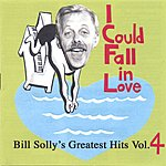 Bill Solly I Could Fall In Love - Bill Solly's Greatest Hits Vol. 4