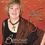 Bonnie Nichols I've Got Something To Say