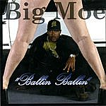 Big Moe Ballin Ballin