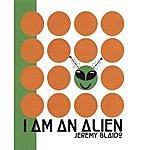 Jeremy Blaido I Am An Alien