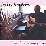 Freddy Bradburn Live From An Empty Room
