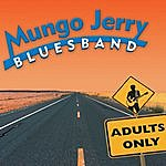 Mungo Jerry Adults Only