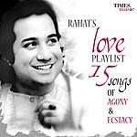 Rahat Fateh Ali Khan Rahat's Love Playlist - 15 Songs Of Agony & Ecstacy
