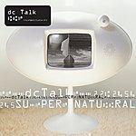 dc Talk Supernatural (Remastered)