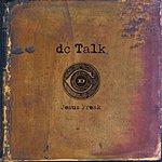 dc Talk Jesus Freak (Remastered)