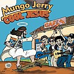 Mungo Jerry Cool Jesus