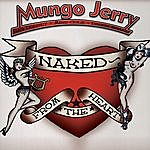 Mungo Jerry Naked From The Heart