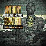 Anthony Crawford Urban Jazz - My Story