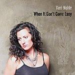 Keri Noble When It Don't Come Easy