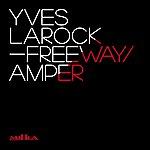 Yves Larock Freeway / Amper