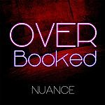 Nuance Over Booked