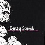 Betsy Spivak The Scratch On My Vinyl Soul