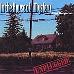 John Bergeron In The House Of Mystery - Unplugged